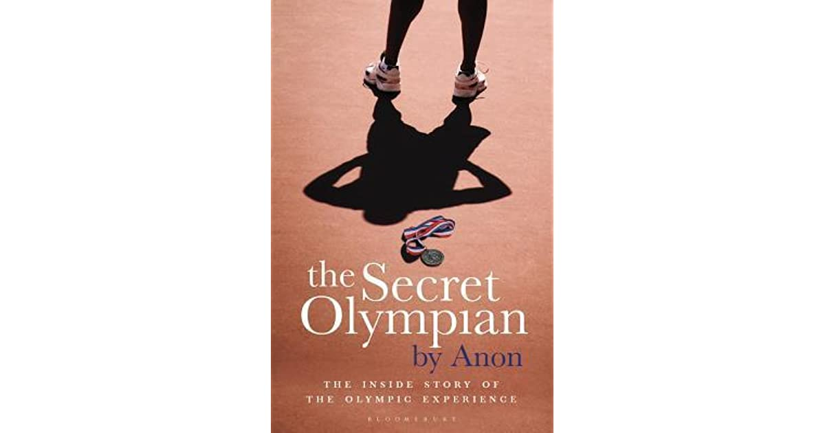 The Secret Olympian: The inside story of the Olympic experience by