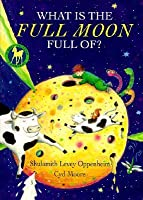 What Is the Full Moon Full Of? (Picture Yearling Book)