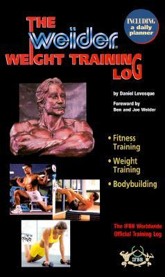 Weider Weight Training Log The Ifbb Worldwide Official Training Log By Daniel Levesque