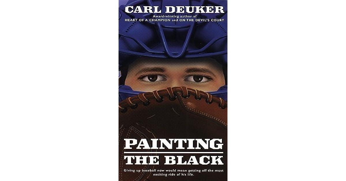 Painting The Black By Carl Deuker