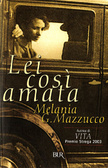Lei così amata by Melania G. Mazzucco