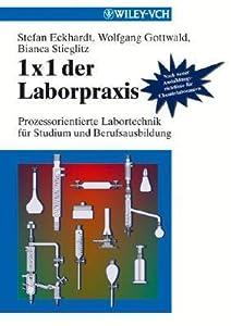 1 X 1 Der Laborpraxis: Prozessorientierte Labortechnik Fr Studium Und Berufausbildung