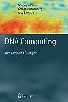 DNA Computing: New Computing Paradigms