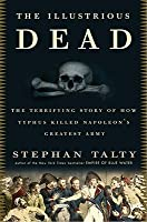The Illustrious Dead: Napoleon, Typhus, and the Dream of World Conquest