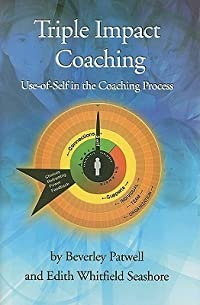 Triple Impact Coaching: Use of Self in the Coaching Process