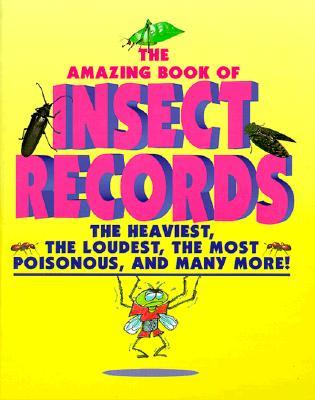 Animal Records - Amazing Book of Insect Records (Animal Records)