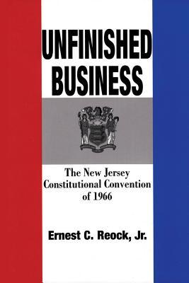 Unfinished Business: The New Jersey Constitutional Convention Of 1966