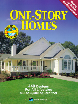 One Story Homes 448 Designs For All Lifestyles 468 To 5 400 Square Feet By Home Planners