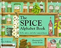 The Spice Alphabet Book: Herbs, Spices, and Other Natural Flavors