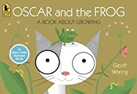 Oscar and the Frog: A Book about Growing