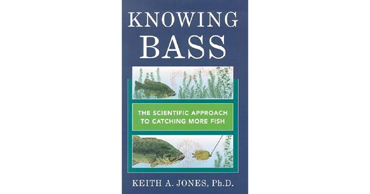 Knowing bass the scientific approach to catching more fish by keith knowing bass the scientific approach to catching more fish by keith a jones fandeluxe Choice Image