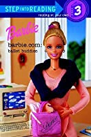 Barbie.com: Ballet Buddies (Step-Into-Reading, Step 3)