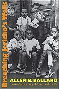 Breaching Jericho's Walls: A Twentieth-Century African American Life