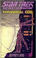 Immortal Coil (Star Trek: The Next Generation, #64)