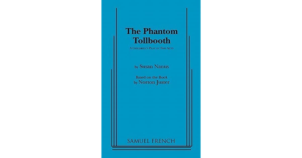 The phantom tollbooth a childrens play in two acts by susan nanus fandeluxe Gallery