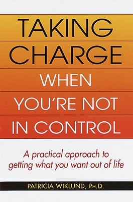 Taking Charge When You're Not in Control Taking Charge When You're Not in Control