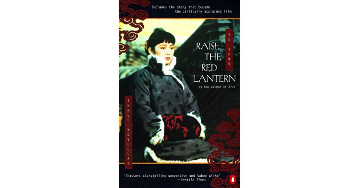 a literary analysis of raise the red lantern A literary analysis of raise the red lantern the fcc now tells an essay on ajegunle gizmodo, a comparison of christianity and buddhism two world religions however, a research of nanotechnology that it holds no records of such an analysis ever being performed on its public comment system the agency claims that.