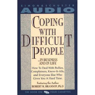 copping with difficult people Coping with difficult people has 316 ratings and 40 reviews aaron said: i've been doing psychiatric counseling for a few years and i'm always looking fo.