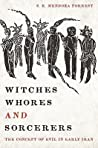 Witches, Whores, and Sorcerers by Satnam Mendoza Forrest