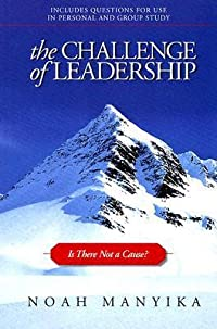 The Challenge of Leadership: Is There Not a Cause?