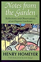 Notes from the Garden: Reflections and Observations of an Organic Gardener