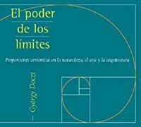 El Poder de los Limites: Proporciones Armonicas en la Naturaleza, el Arte y la Arquitectura