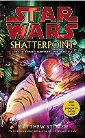 Star Wars: Shatterpoint (Star Wars: The Clone Wars, #1)