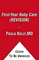 First-Year Baby Care (REVISION): Illustrated Step-by-Step Guide