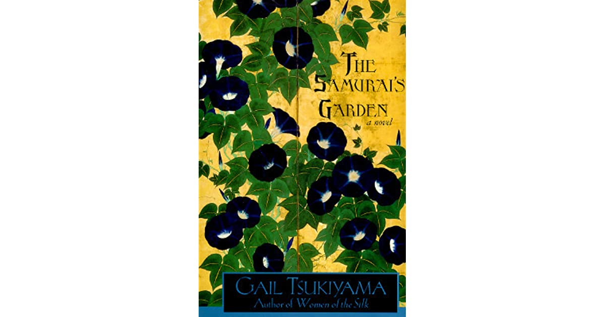 the samurais garden by gail tsukiyama essay Custom essay writing analysis of gail tsukiyama's novel  the samurai's garden write a minimum three-page analysis of the samurai's garden.