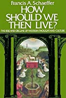 Image result for francis schaeffer how should we then live