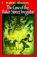 Case of the Baker Street Irregulars