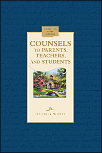 Counsels to Parents, Teachers and Students Regarding Christian Education