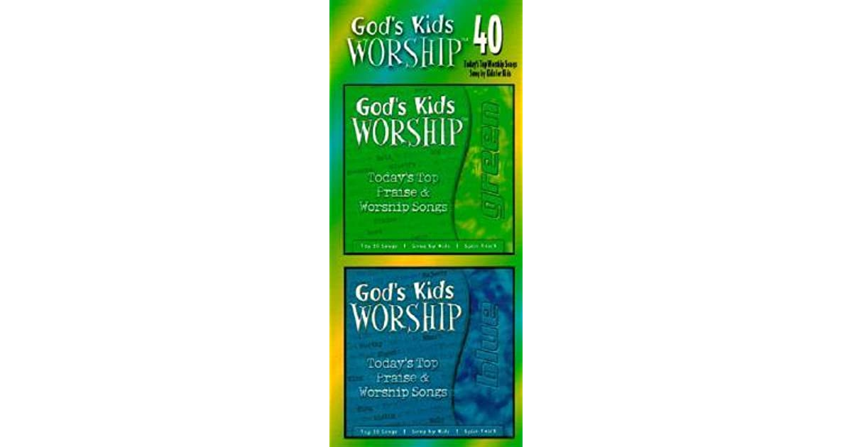 God's Kids Worship: Today's Top Praise & Worship Songs by