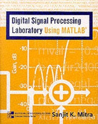 Digital Signal Processing Laboratory Using MATLAB by Sanjit