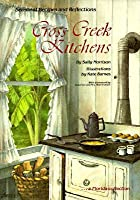 Cross Creek Kitchens: Seasonal Recipes and Reflections