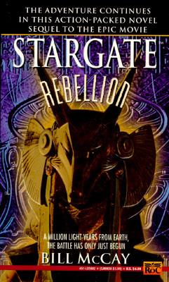 Rebellion (Stargate, #1) by Bill McCay