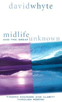Midlife and the Great Unknown: Finding Courage and Clarity