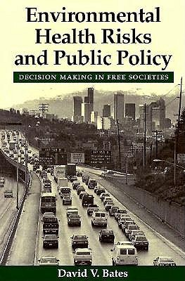 Environmental Health Risks and Public Policy: Decision Making in Free Societies