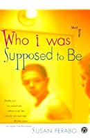 Who I Was Supposed to Be: Stories
