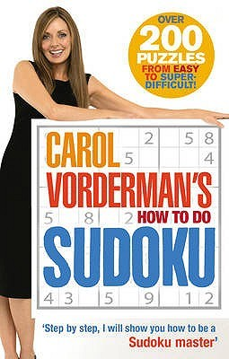 Carol Vorderman's How To Do Sudoku by Carol Vorderman