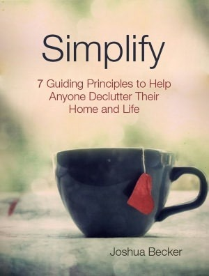 Simplify  7 Guiding Principles to Help Anyone Declutter their Home & Life (2 Nov 2014, Self Published)