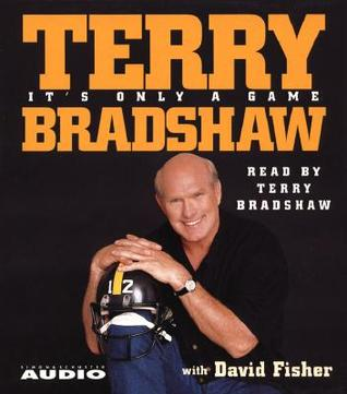 It S Only A Game By Terry Bradshaw