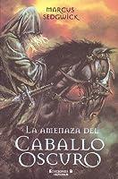 La amenaza del caballo oscuro