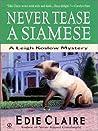 Never Tease a Siamese (Leigh Koslow Mystery #5)