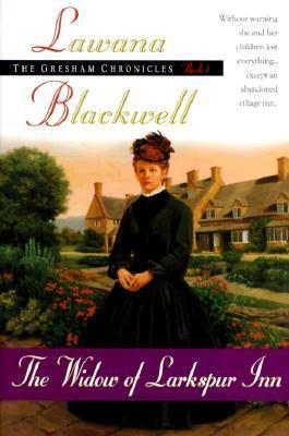 The Widow Of Larkspur Inn Gresham Chronicles 1 By Lawana Blackwell