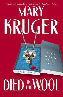 Died in the Wool: A Knitting Mystery (Knitting Mysteries)