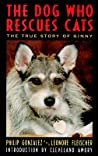 The Dog Who Rescues Cats by Philip González