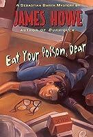 Eat Your Poison, Dear: A Sebastian Barth Mystery