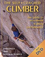 The Self Coached Climber: The Guide To Movement, Training, Performance