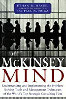 The Mc Kinsey Mind Understanding And Implementing The Problem Solving Tools And Management Techniques Of The World's Top Strategic Consulting Firm